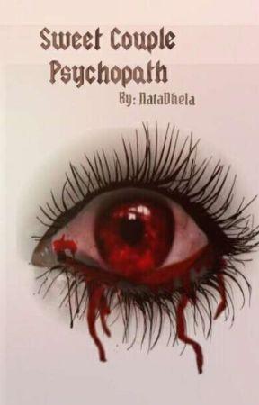 Sweet Couple Psychopath (Tamat) by NataDhela