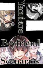 Yandere Boyfriend Senarios by SkullyXZ