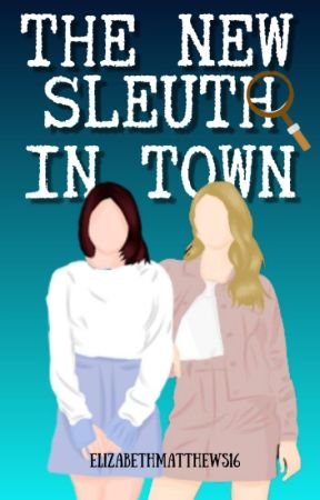 The New Sleuth in Town by Jeanines-Secretary