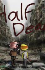 Half Dead - Zombie Apocalypse AU (Countryhumans) by CryptidxDragon