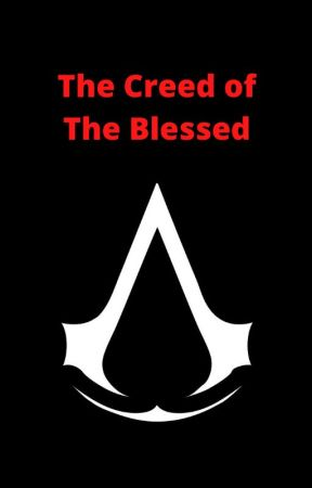 The Creed of The Blessed (Assassin's Creed - Fantasy AU) by PrincessAura273
