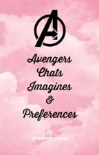 avengers chats, imagines & preferences  by sincerelyxcami