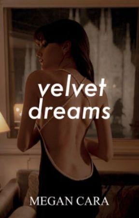 Velvet Dreams (Le Rêve Series # 1) by MgnCara