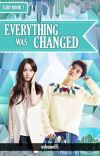 Everything Was Changed cover
