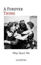 A FOREVER THING ❤︎ WHY DONT WE by maybankxlove