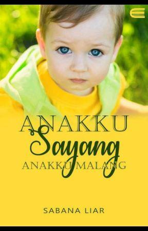Anakku Sayang Anakku Malang by SabanaLiar