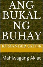 ANG BUKAL NG BUHAY by kumandersator