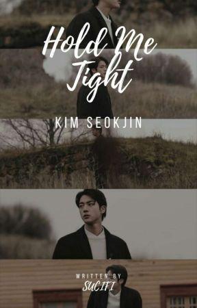 Hold Me Tight - Kim Seokjin (END) by R_Seokjin