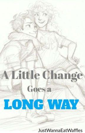 A Little Change Goes A Long Way (Percabeth AU/ PJO/HOO Fanfic) by JustWannaEatWaffles