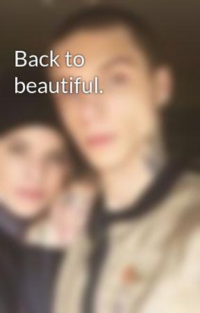 Back to beautiful. by biersackftsimms