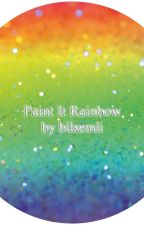 Paint It Rainbow by bilsemli