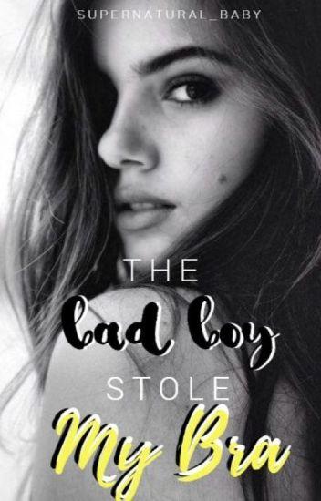 The Bad Boy Has My Bra ✔