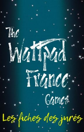 Les fiches des jurés   The Wattpad France Games by DespotumAdmini