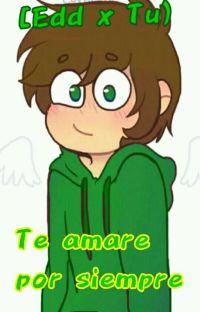 Te Amare Por Siempre (Edd x tu) cover