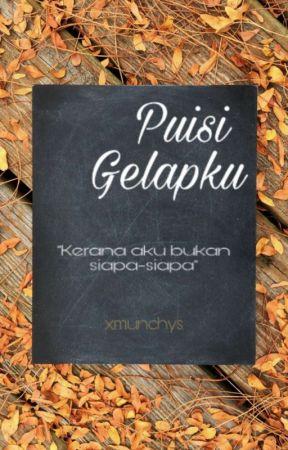 Puisi Gelapku  by xmunchys