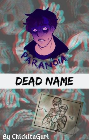 Dead Name by ChickitaGurl