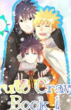 Naruto's Cravings {BOOK ONE}  by Shyllys_Half