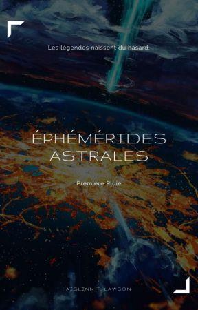 Éphémérides Astrales • « Première Pluie » [T1] by AislinnTLawson