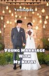 Young Marriage With My ketos. ✔ [ Hampir Terbit.] cover
