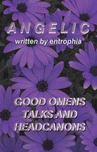 𝘼𝙣𝙜𝙚𝙡𝙞𝙘 | Good Omens Talks & Headcanons cover