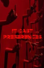 it cast preferences :) by honesterroses