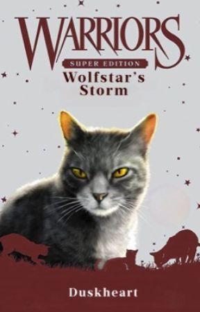 Warriors: Wolfstar's Storm by -Duskheart-