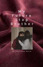 My future step brother. by allyannemarie