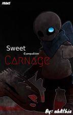 SWEET, compulsive CARNAGE by eden_yaga