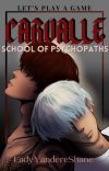 CARVALLE: School Of Psychopaths [BxB] 18+ cover