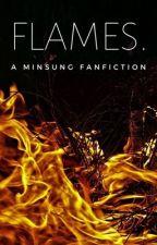FLAMES. | minsung by -HANmericano