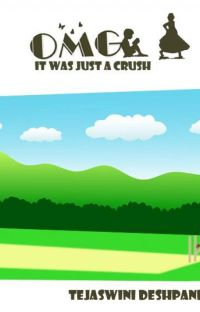 OMG! it was just a crush!! cover