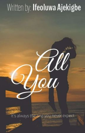 ALL YOU  by Ifeh_love