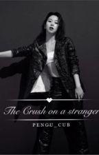 The crush on a stranger | (MICHAENG) ✔️ by Pengu_Cub