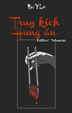 [Phá án] Truy kích hung án - Mạc Y Lai by ndmot99
