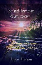 Scintillement d'un coeur by Lucie9812