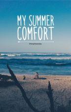 My Summer Comfort. by fangirlbasicallyy