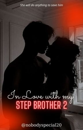 In Love With My Step Brother {2} by nobodyspecial20