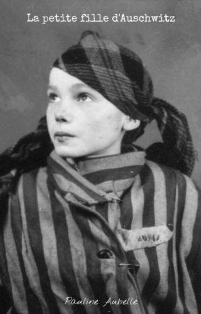 La petite fille d'Auschwitz by paulinestories