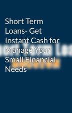 Short Term Loans- Get Instant Cash for Manage Your Small Financial Needs by shorttermloanhouston