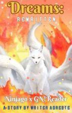 𝔻𝕣𝕖𝕒𝕞𝕤 | Ninjago Reader Insert | (Ninjago x Reader) by WriterAgreste