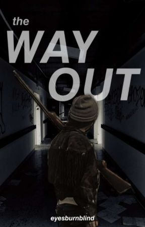 The Way Out by eyesburnblind