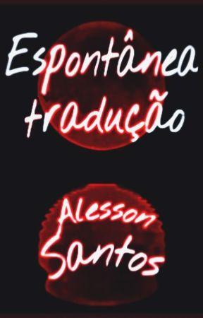 Espontânea Tradução by AlessonSO