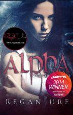 Alpha - Forever #1 (Sample of Published Book) by ReganUre