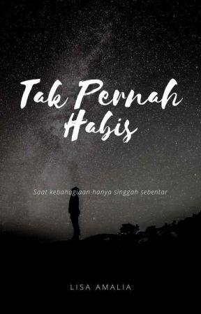 Tak Pernah Habis (TAMAT) by lisaamalia11
