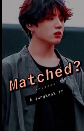 Matched? ( Jungkook ff. Mate) by r_yanne