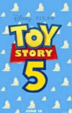 Toy Story 5 {Fan fiction} by SylveonsCreativities