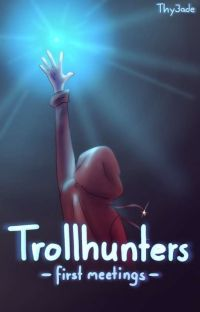 Trollhunters - first meetings - (various x reader) cover