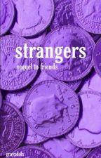 strangers - sequel to friends by grayxdolx