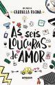 As seis loucuras de amor [DEGUSTAÇÃO] by GabesRegina