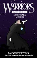 Crowstar's Mission {COMPLETE} by DawnfireOfSkyClan